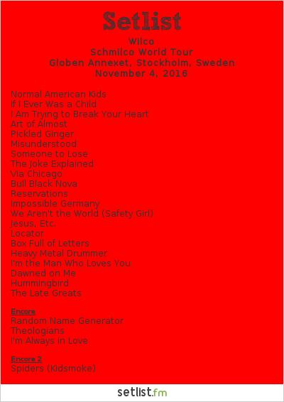 Wilco Setlist Globen Annexet, Stockholm, Sweden 2016, Schmilco World Tour