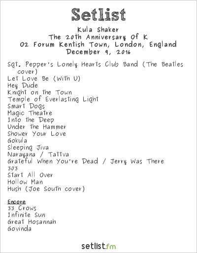 Kula Shaker Setlist O2 Forum Kentish Town, London, England 2016, The 20th Anniversary Of K