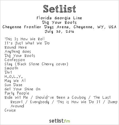 Florida Georgia Line Dig Your Roots Tour Setlist