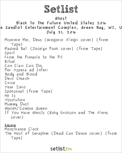 Ghost Setlist The Sandlot Entertainment Complex, Green Bay, WI, USA 2016, Black to the Future