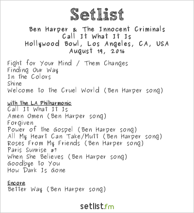 Ben Harper & The Innocent Criminals Setlist Hollywood Bowl, Hollywood, CA, USA 2016, Call It What It Is Tour