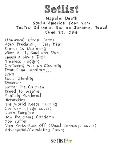 Napalm Death Setlist Teatro Odisséia, Rio de Janeiro, Brazil, South America Tour 2016