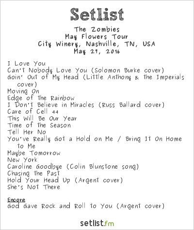 The Zombies Setlist City Winery, Nashville, TN, USA 2016, May Flowers Tour