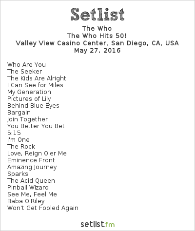 The Who Setlist Valley View Casino Center, San Diego, CA, USA 2016, The Who Hits 50!