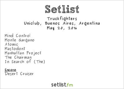 Truckfighters Setlist Uniclub, Buenos Aires, Argentina 2016