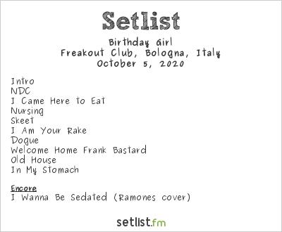 Birthday Girl Setlist Freakout Club, Bologna, Italy 2020