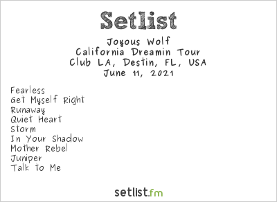 Joyous Wolf Setlist Club LA, Destin, FL, USA 2021, California Dreamin Tour
