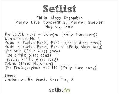 Philip Glass Ensemble Setlist Malmö Live Konserthus, Malmö, Sweden 2019