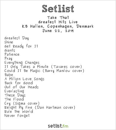 Take That Setlist KB Hallen, Copenhagen, Denmark 2019, Greatest Hits Live