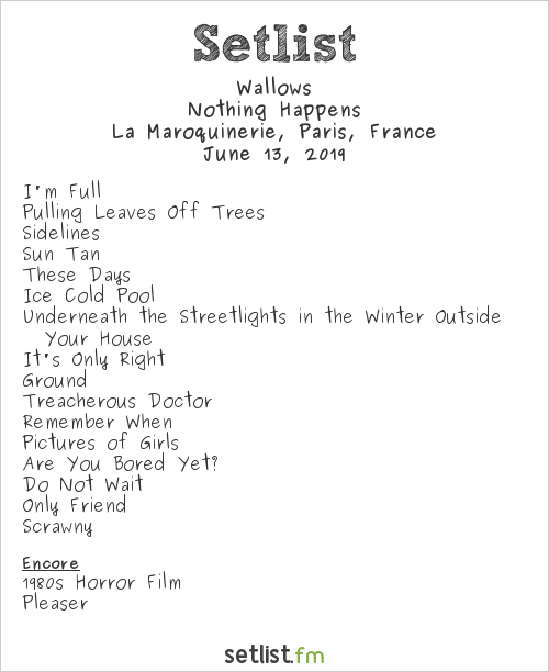 Wallows Setlist La Maroquinerie, Paris, France 2019, Nothing Happens Tour