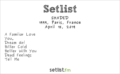 SHADED Setlist 1999, Paris, France 2019