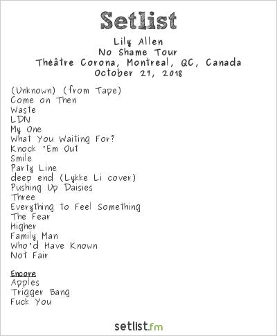 Lily Allen Setlist Théâtre Corona, Montreal, QC, Canada 2018, No Shame Tour