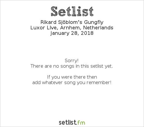 Rikard Sjöblom's Gungfly Setlist Luxor Live, Arnhem, Netherlands 2018