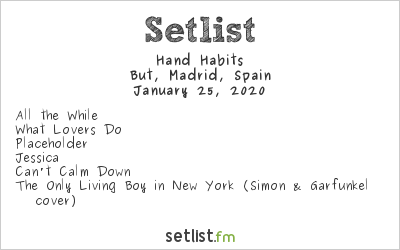 Hand Habits Setlist But, Madrid, Spain 2020