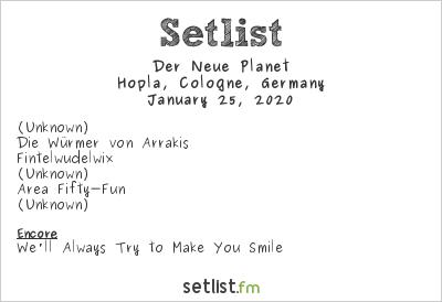 Der Neue Planet at Hopla, Cologne, Germany Setlist