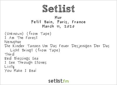Mur Setlist Petit Bain, Paris, France 2020