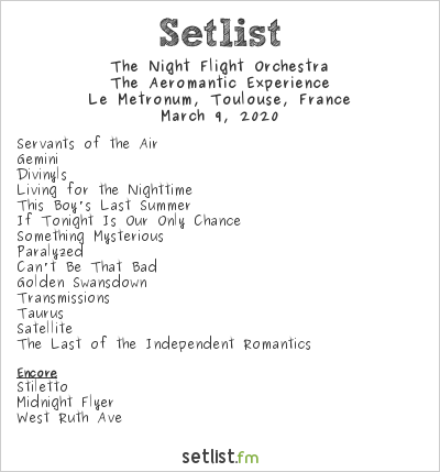 The Night Flight Orchestra Setlist Le Metronum, Toulouse, France 2020, The Aeromantic Experience