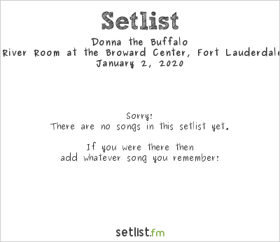 Donna the Buffalo at Abdo New River Room at the Broward Center, Fort Lauderdale, FL, USA Setlist