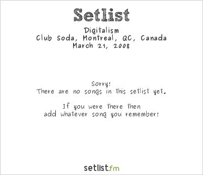 Digitalism at Club Soda, Montreal, QC, Canada Setlist