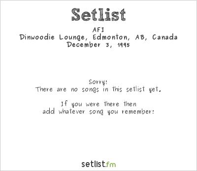 AFI at Dinwoodie Lounge, Edmonton, AB, Canada Setlist