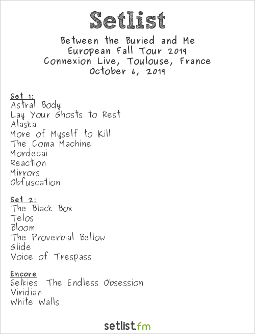 Between the Buried and Me Setlist Connexion Live, Toulouse, France, European Fall Tour 2019