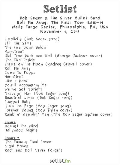 Bob Seger & the Silver Bullet Band Setlist Wells Fargo Center, Philadelphia, PA, USA 2019, Roll Me Away: The Final Tour 2018-19
