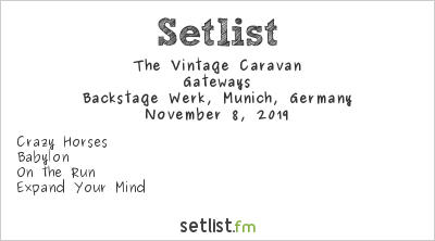 The Vintage Caravan at Backstage Werk, Munich, Germany Setlist