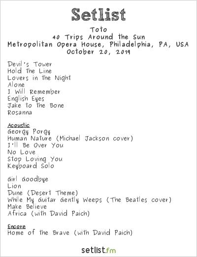Toto Setlist Metropolitan Opera House, Philadelphia, PA, USA 2019, 40 Trips Around the Sun
