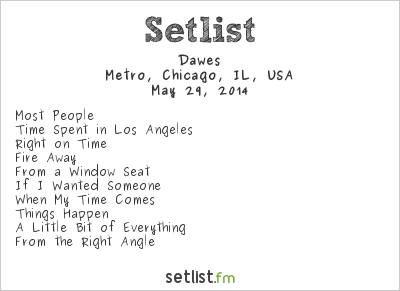 Dawes Setlist Metro, Chicago, IL, USA 2014