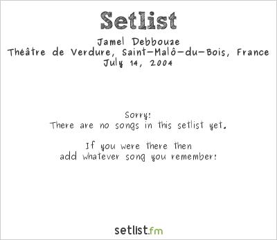 Jamel Debbouze Setlist Festival de Poupet 2004 2004