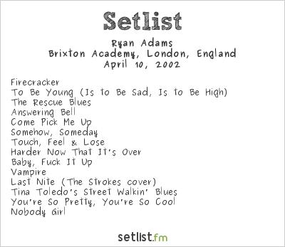 Ryan Adams Setlist Brixton Academy, London, England 2002