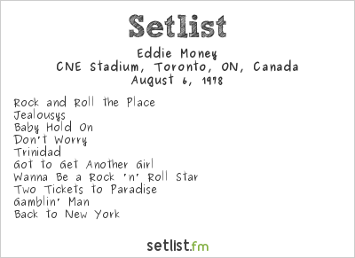 Eddie Money Setlist CNE Stadium, Toronto, ON, Canada 1978