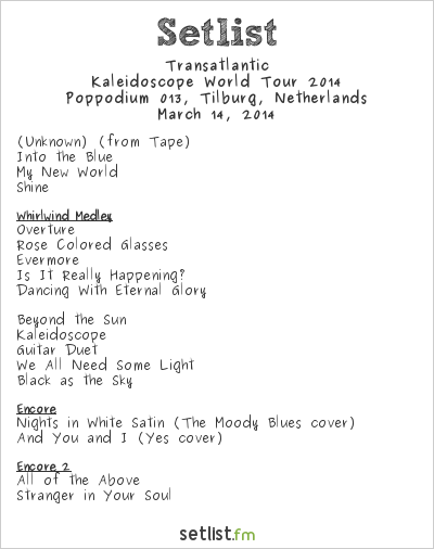 Transatlantic Setlist Poppodium 013, Tilburg, Netherlands, Kaleidoscope World Tour 2014