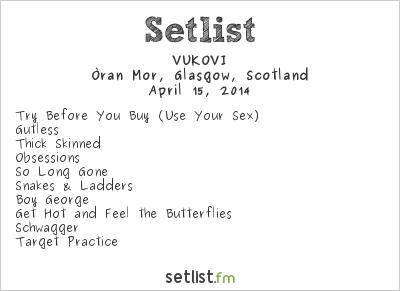 Vukovi Setlist Oran Mor, Glasgow, Scotland 2014