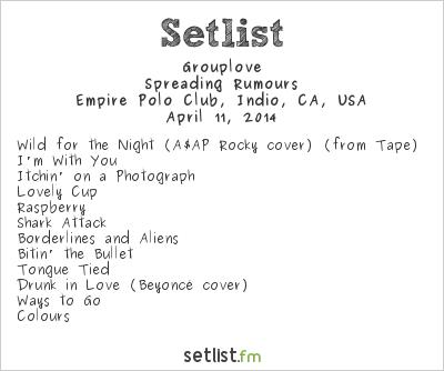 Grouplove Setlist Coachella Festival 2014 2014, Spreading Rumours