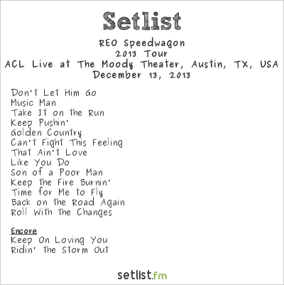 REO Speedwagon Setlist The Moody Theater, Austin, TX, USA 2013, 2013 Tour