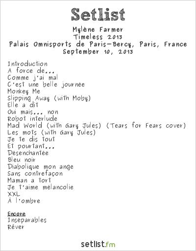 Mylène Farmer Setlist Palais Omnisports de Paris-Bercy, Paris, France, Timeless 2013