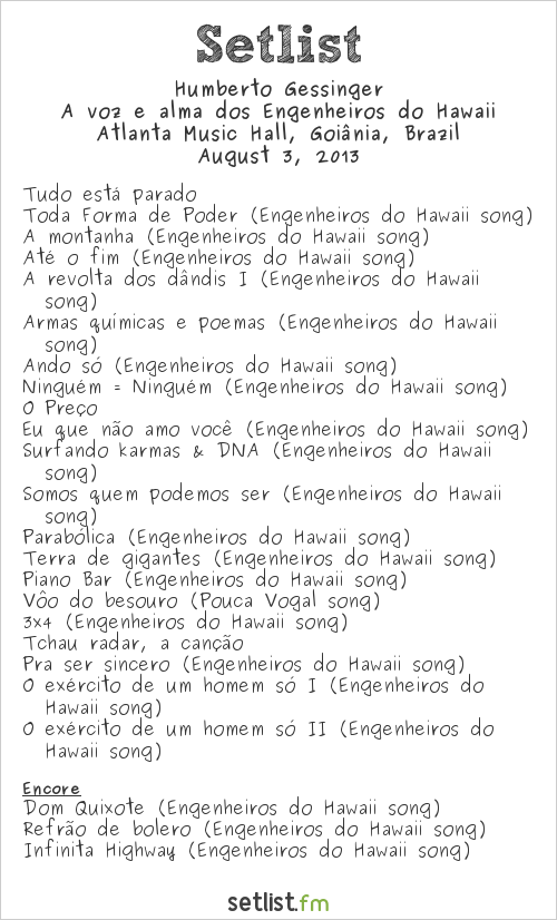 Humberto Gessinger Setlist Atlanta Music Hall, Goiânia, Brazil 2013, Pré-tour Insular