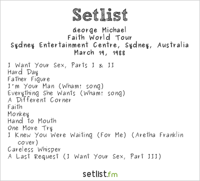 George Michael Setlist Sydney Entertainment Centre, Sydney, Australia 1988, Faith World Tour
