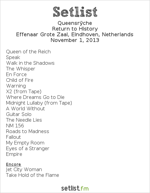 Queensrÿche Setlist Effenaar, Eindhoven, Netherlands 2013, Return to History