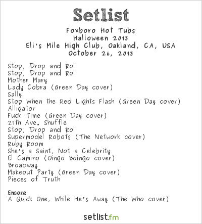 Foxboro Hot Tubs at Eli's Mile High Club, Oakland, CA, USA Setlist