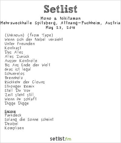 Mono & Nikitaman Setlist Pfingstspektakel, Attnang-Puchheim, Austria 2015
