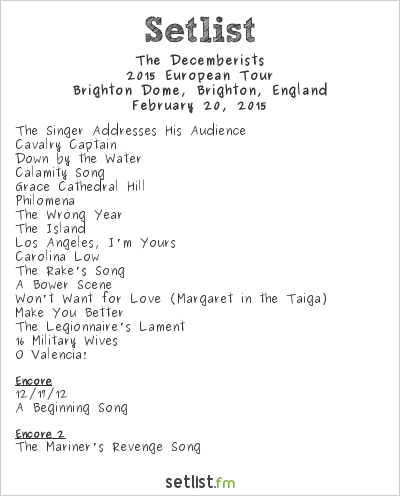 The Decemberists Setlist Brighton Dome, Brighton, England 2015, 2015 European Tour