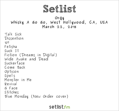 Orgy Setlist Whisky A Go Go, West Hollywood, CA, USA 2015