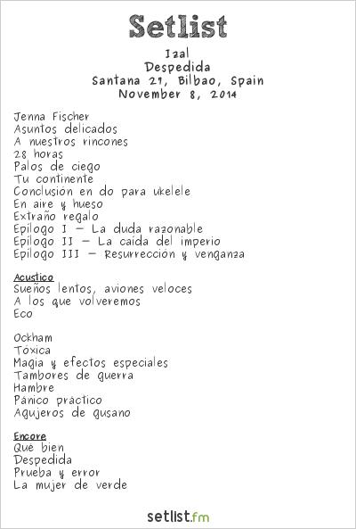 Izal Setlist Santana 27, Bilbao, Spain 2014, Despedida