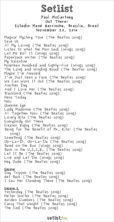 Paul McCartney Setlist Estádio Mané Garrincha, Brasília, Brazil 2014, Out There! Tour
