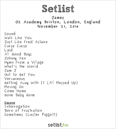 James Setlist O2 Academy Brixton, London, England 2014