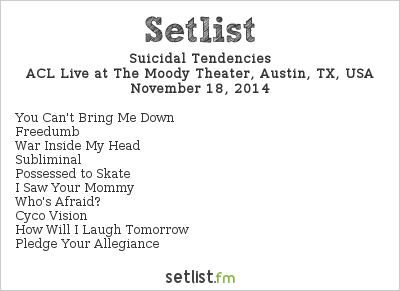 Suicidal Tendencies Setlist The Moody Theater, Austin, TX, USA 2014