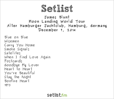 James Blunt Setlist N-JOY Studio, Hamburg, Germany 2014, Moon Landing World Tour