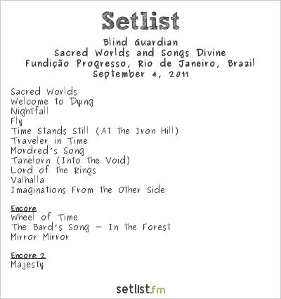 Blind Guardian Setlist Fundição Progresso, Rio de Janeiro, Brazil 2011, Sacred Worlds and Songs Divine